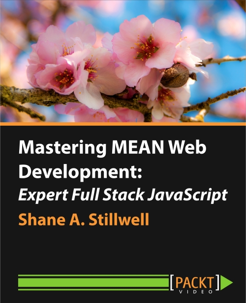 Mastering MEAN: Expert Full Stack Javascript