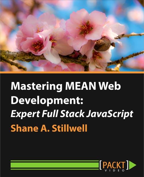Mastering MEAN: Expert Full Stack Javascript